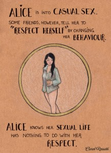 Alice knows her sexual life has nothing to do with her respect.